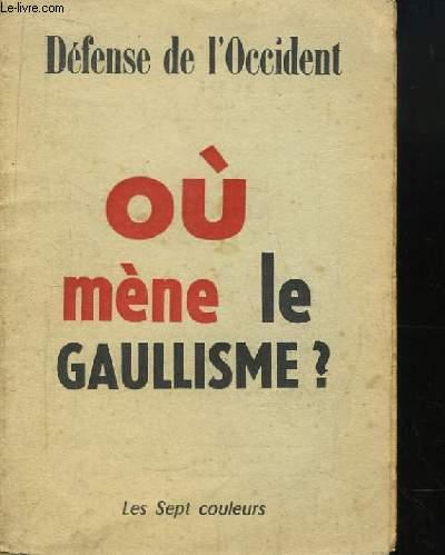 Où mène le Gaullisme ? Défense de l'Occident.