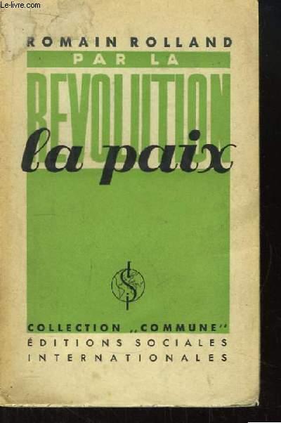 Par la Révolution, la Paix.