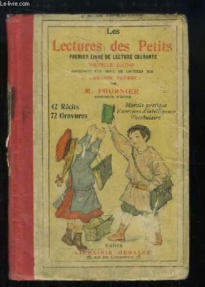 Les Lectures des Petits. Premier Livre de Lecture Courante.