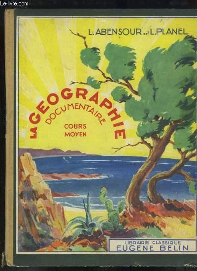 La Géographie Documentaire. France et Union Française. Cours Moyen, enseignement du 1er degré.