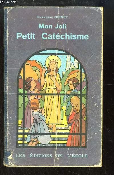 Mon Joli Petit Catéchisme. Première initiation chrétienne des petits de 6 à 8 ans par la méthode évangélique.