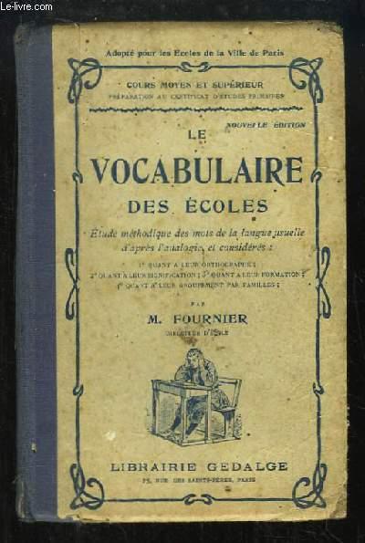Le Vocabulaire des Ecoles. Cours moyen et supérieur.