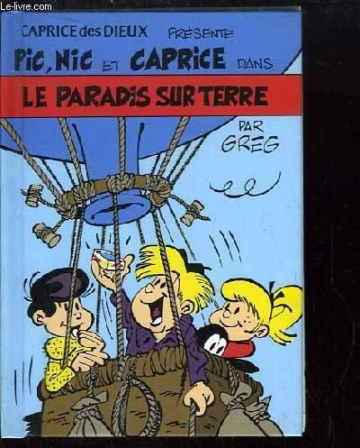 Pic, Nic et Caprice. Le paradis sur terre.