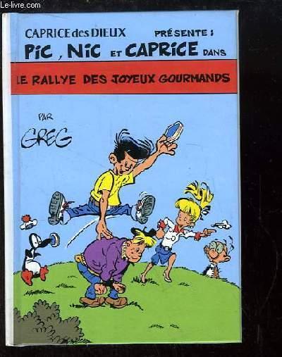 Pic, Nic et Caprice. Le rallye des joyeux gourmands.