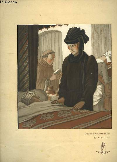 La M�decine � travers les �ges, s�rie 3 : Sous Louis XI