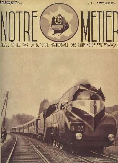 Notre Métier N°3 : Le carénage du matériel de chemin de fer - Le quadruplement entre les Laumes et Blaisy - Nos transports d'automobiles ...