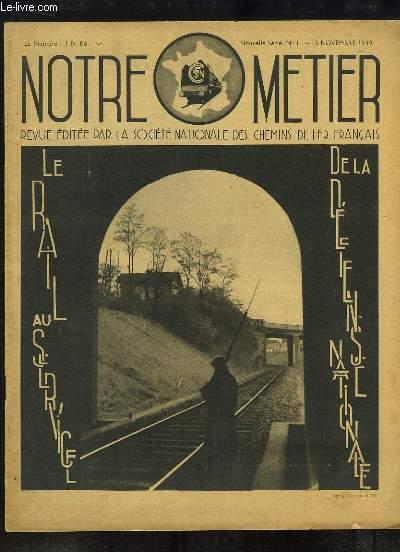 Notre Métier N°1, nouvelle série : Le Rail au service de la Défense Nationale - Organisation de la SNCF en temps de guerre -