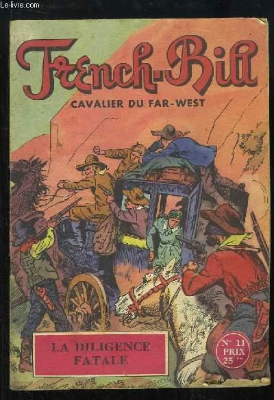 French-Bill, cavalier du Far-West N°11 : La Diligence Fatale
