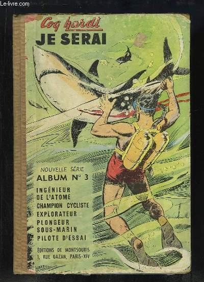 Coq Hardi, Album N°3 (n°12 : ingénieur de l'atome, n°13 : Champion Cycliste, n°14 : Explorateur, n°15 : Plongeur sous-marin, n°16 : Pilote d'essai).