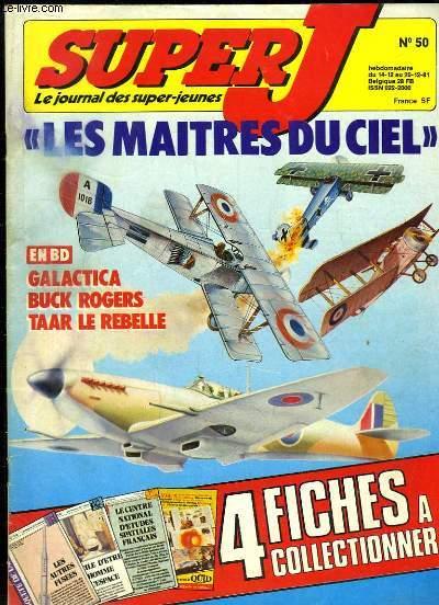 Super J, les journal des super-jeunes N°50 : Les Maitres du Ciel - Galactica, Buck Rogers, Taar le Rebelle ...