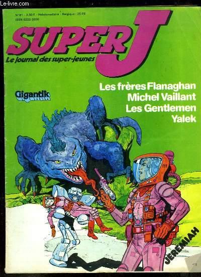 Super J, les journal des super-jeunes N°81 : Les frères Flanaghan - Michel Vaillant, Les Gentlemen, Yalek - Jeremiah - La pêche aux Lieus et aux bars - La traversée de l'Atlantique