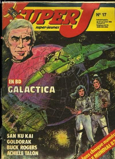 Super J, les journal des super-jeunes N°17 : Galactica, San Ku Kain Goldorak, Buck Rogers, Achille Talon ...