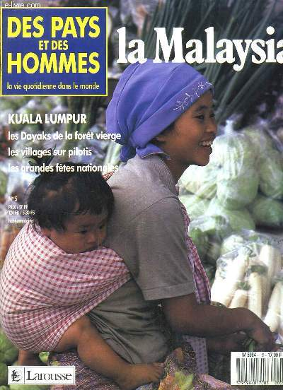 Des Pays et des Hommes N°5 : La Malaysia. Kuala Kumpur, les Dayaks de la forêt vierge, les villages sur pilotis, les grandes fêtes nationales.