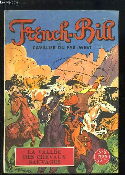 French-Bill, cavalier du Far-West, N°5 : La Vallée des Chevaux Sauvages.