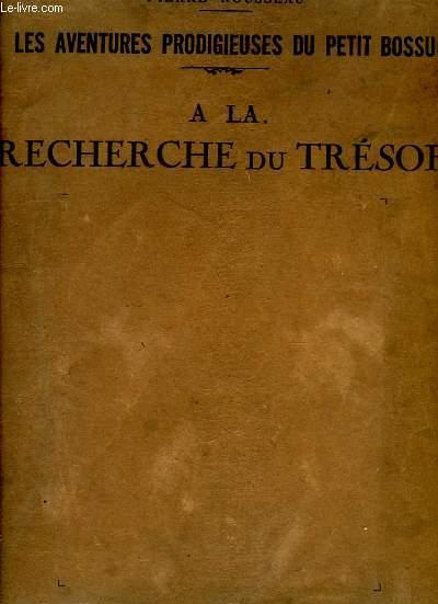 Les Aventures Prodigieuses du Petit Bossu. A la Recherche du Trésor.