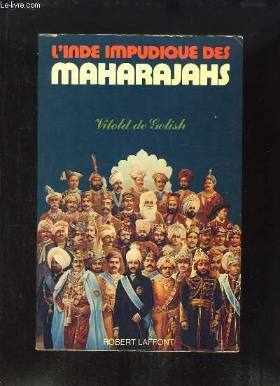 L'Inde impudique des Maharajahs.