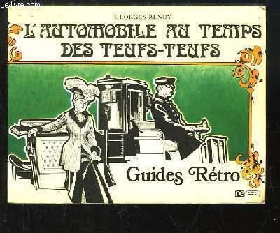 L'Automobile au temps des teufs-teufs. Guides Rétro.
