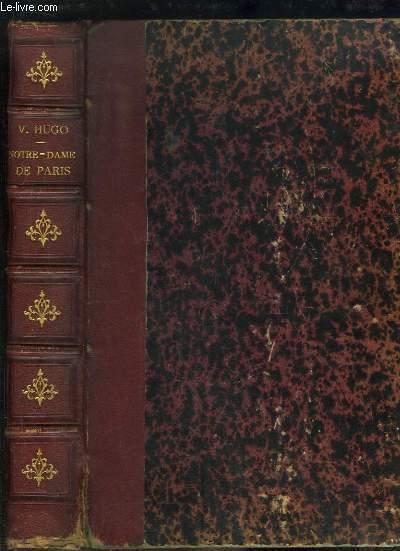 Notre-Dame de Paris. 2 TOMES en un seul volume.