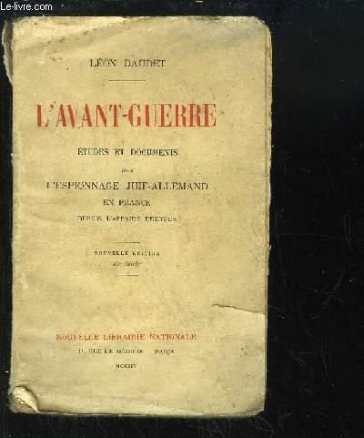 L'Avant-Guerre. Etudes et documents sur l'espionnage juif-allemand en France depuis l'affaire Dreyfus.