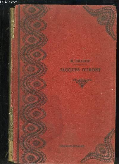 Jacques Dumont. Roman d'un petit paysan.