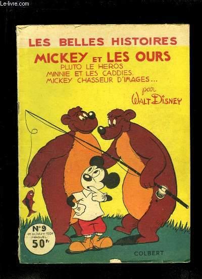 Les Belle Histoires N°9 : Mickey et les Ours. Pluto le héros, Minnie et les caddies, Mickey chasseur d'images ...