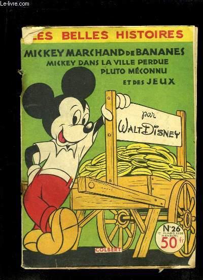 Les Belle Histoires N�26 : Mickey marchand de bananes. Mickey dans la ville perdue. Pluto m�connu.