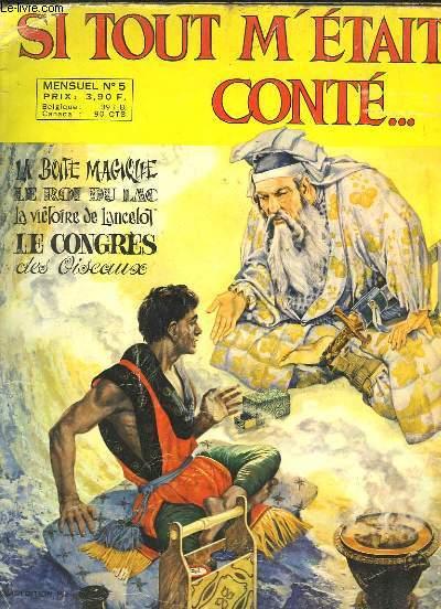 Si tout m'était conté ... N°5 : La boite magique - Le roi du lac - La victoire de Lancelot - Le Congrès des Oiseaux ...