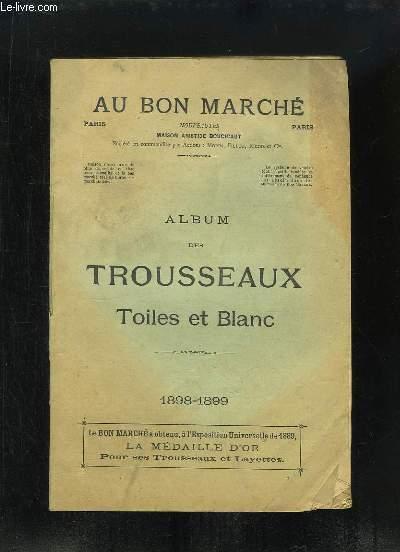 Album des Trousseaux, Toiles et Blanc 1898 - 1899