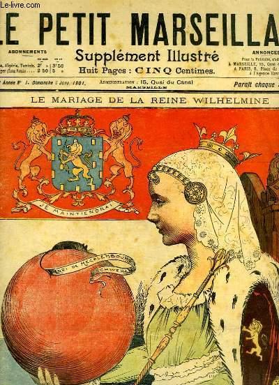 Le Petit Marseillais, supplément illustré N°1 - 4ème année : Le mariage de la Reine Wilhelmine, par LEBEGUE - Quiproquo, par WEILUC ...