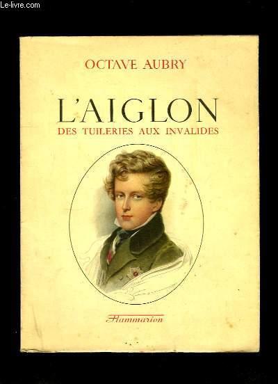 L'Aiglon, des Tuileries aux Invalides