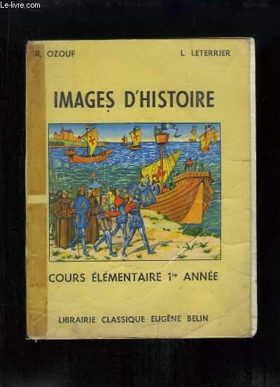 Images d'Histoire. Cours élémentaire 1er année, classes de 10e des lycées et collèges