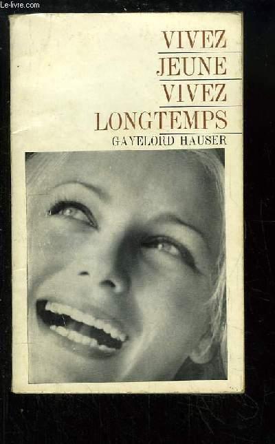 Vivez jeune, vivez longtemps (Look younger live longer)