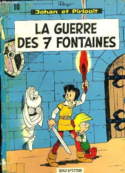 Johan et Pirlouit n°10 : La Guerre des 7 Fontaines.