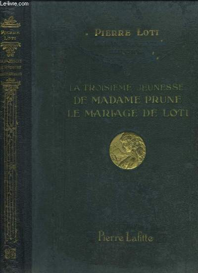 La Troisième Jeunesse de Madame Prune. - Le Mariage de Loti.