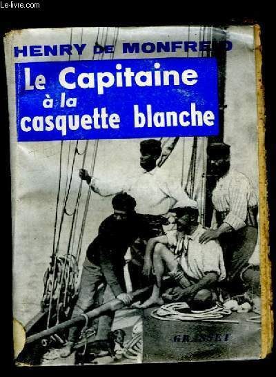Le Capitaine à la casquette blanche.
