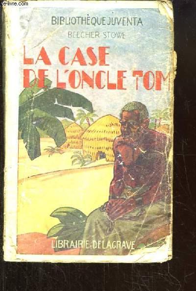 La Case de l'Oncle Tom. Adapté par Mme Henriette ROUILLARD