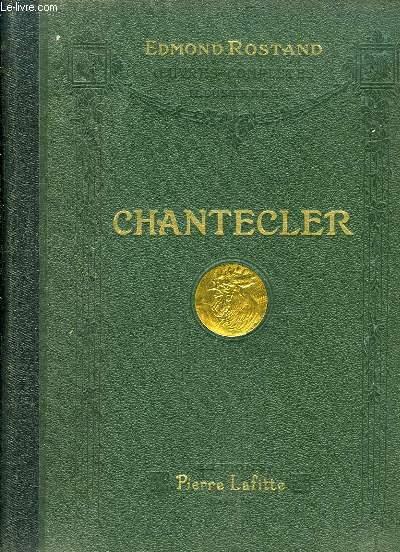 Chantecler. Pièce en 4 actes, en vers.