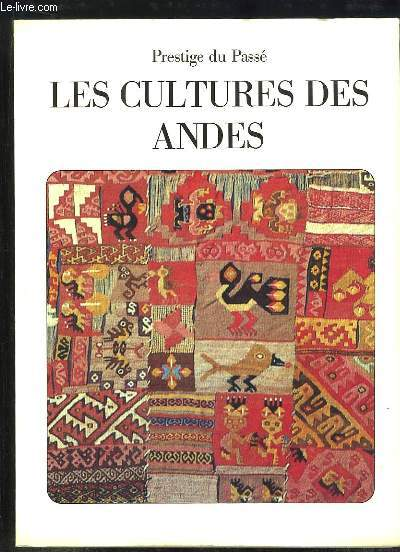 Les Cultures des Andes