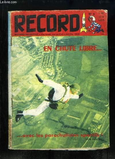 Record N°3 : En chute libre ... avec les parachutistes sportifs - Le radiotélescope de Nançay à l'écoute des étoiles - L'Abbé Breuil, le Sherlock Holmes de la Préhistoire - Lascaux, des chefs-d'oeuvre ont surgi de la nuit des temps - Histoire de La Rochel