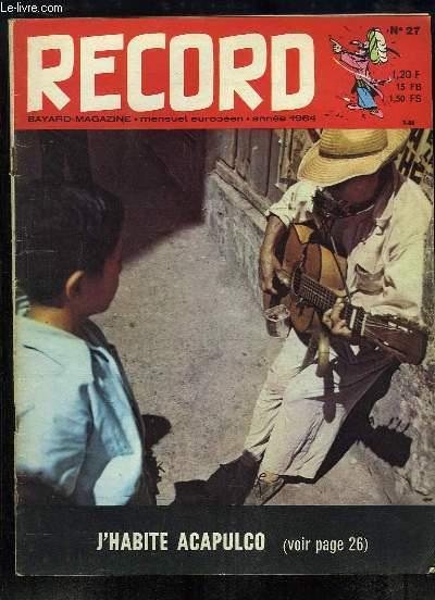 Record N°27 : J'ai treize ans et j'habite le Mexique - La relique disparue - La fabrication du verre - Pathos de Setungac - Un jeune scribe sous Ramsès II ...