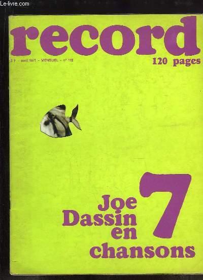 Record N°112 : Joe Dassin en 7 chansons - Yvan Chiffre et ses cascadeurs ressuscitent les Chevaliers - Les mercenaires du football - Le partage étonnant des îles Saint-Martine aux Antilles - Conducteurs d'Engins ...