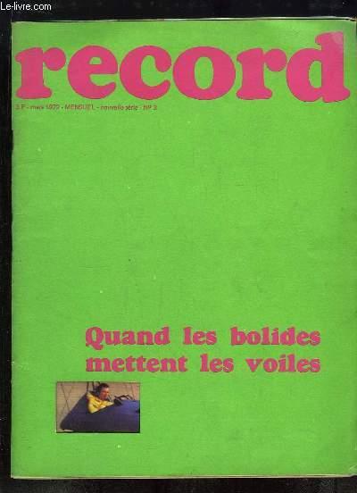 Record N°3 - Nouvelle série : Quand les Bolides mettent les voiles - Opération Arc-en-Ciel, le Chili - Les enfants de Cap Kennedy - L'aide-anesthésiste - La chasse photographique - Flash sur 4 cyclomoteurs ...