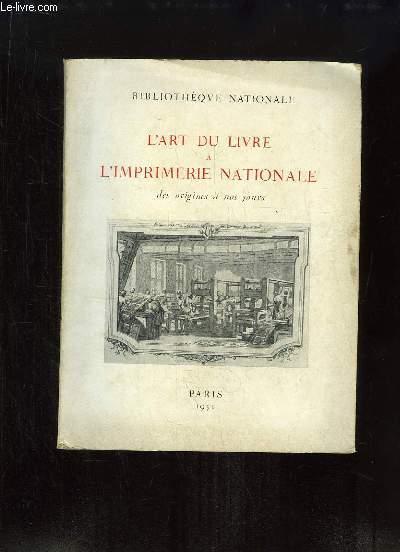 L'Art du Livre à l'Imprimerie Nationale, des origines à nos jours.