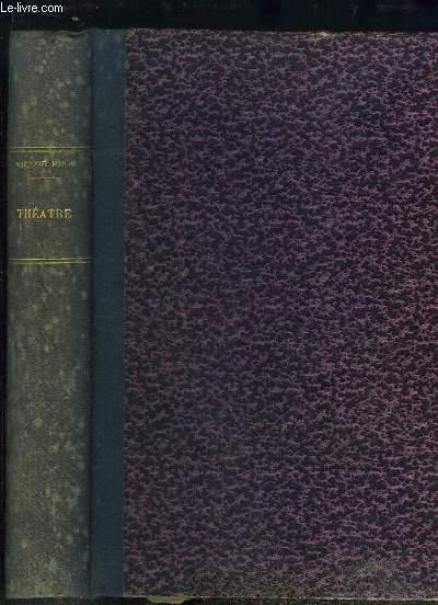 Théâtre, TOME 2 : Cromwell, Torquemada - Pendant l'Exil, 1852 / 1870 ...