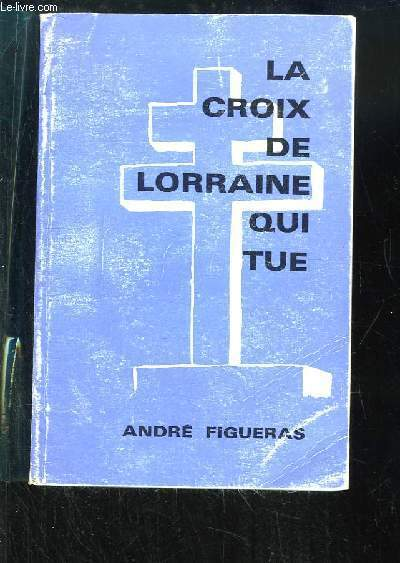 La Croix de Lorraine qui tue