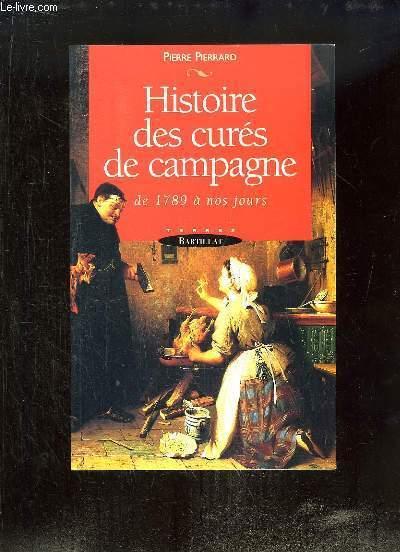 Histoire des curés de campagnes, de 1789 à nos jours.