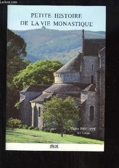 Petite Histoire de la Vie Monastique, des origines à nos jours.