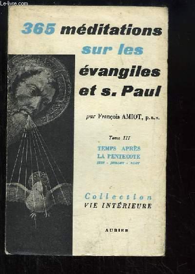 365 méditations sur les évangiles et S. Paul, TOME 3 : Temps après la Pentecôte, 1ère partie : Fêtes de Juin, Juillet et Août.