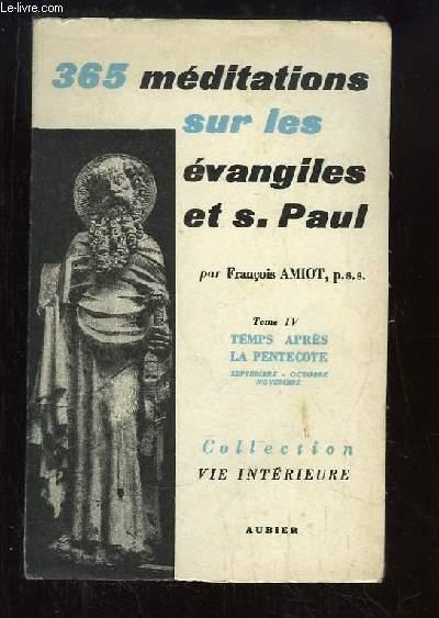 365 méditations sur les évangiles de S. Paul, TOME 4 : Temps après la Pentecôte, 2ème partie : Fêtes de Septembre à Novembre.