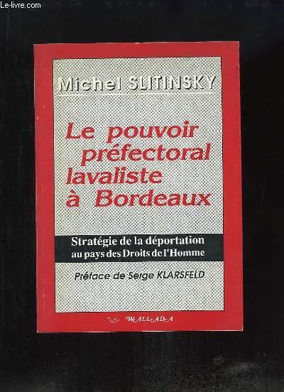 Le pouvoir préfectoral lavaliste à Bordeaux. Stratégie de la déportation au pays des Droits de l'Homme.